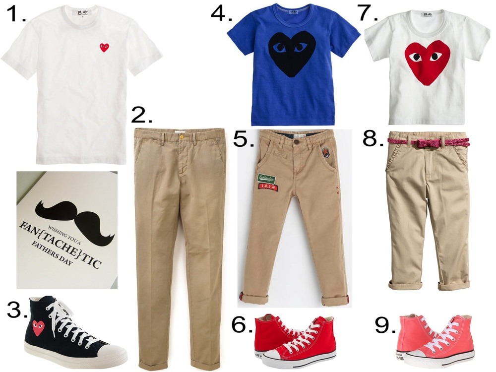1. PLAY COMME DES GARÇONS® TEE ($118.00) from jcrew.com    2. Gant Rugger Mens' Cuffed Chinos ($165.00) from eastdane.com   3. PLAY COMME DES GARÇONS® FOR CONVERSE® HIGH-TOP SNEAKERS ($105.00) from jcrew.com 4. KIDS' PLAY COMME DES GARÇONS® TEE ($59.50) from jcrew.com 5. Zara Boys' REGULAR-FIT TROUSERS WITH PATCHES ($39.90) 6. Converse Kids Chuck Taylor® All Star® Core Hi (Little Kid) ($36.00) from zappos.com  7. KIDS' PLAY COMME DES GARÇONS® HEART TEE ($59.50) from jcrew.com  8. H&M Girls' Chinos  ($17.95) 9. Converse Kids Chuck Taylor® All Star® Hi (Little Kid) ($28.99) from zappos.com