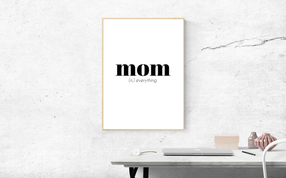 mom (n) everything