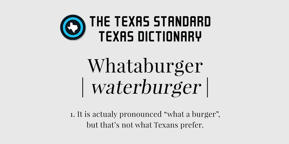 TexasStandard_TXDictionary_Whataburger.jpg