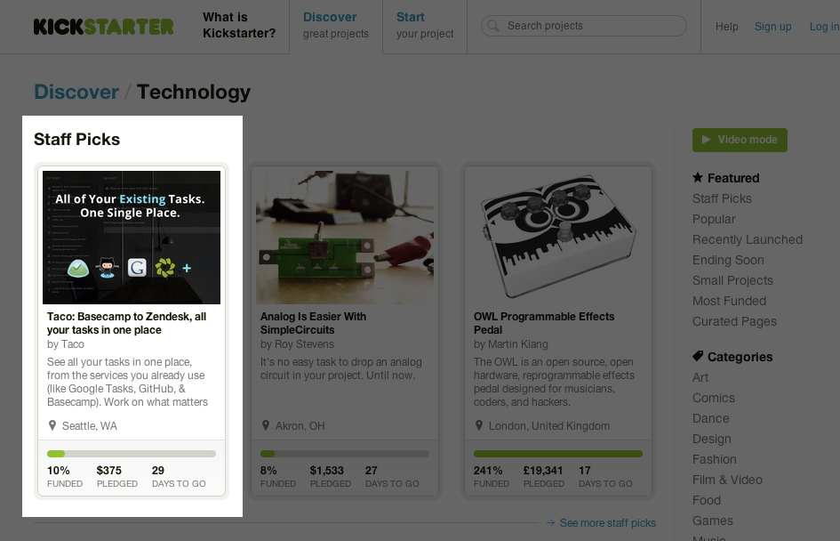 Taco  ( The Kickstarter project I'm working on ) is now a  Kickstarter Staff Pick  in the Technology category!