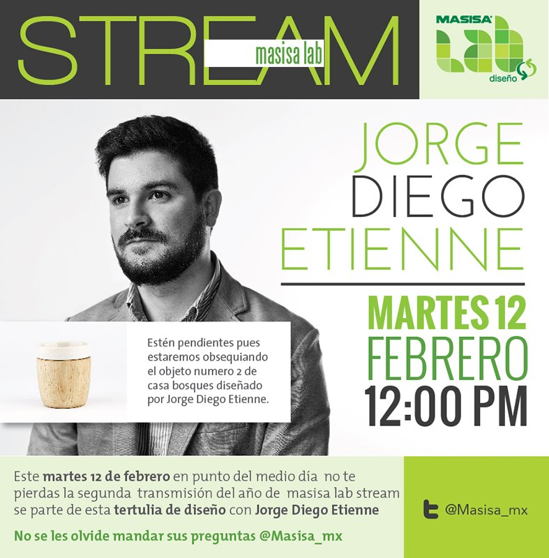 "Tomorrow! Live streaming from the Studio     Masisa, the leading wood board company in Latin America has picked us as their ""designer of month"" for February. As part of the activities they have planned, we will be having a live stream from the studio where people can send us questions and comments via Twitter @Masisa_mx using #masisalabstream. Please tune in tomorrow Tuesday February 12 at 12:00 Central Time Zone.     See you tomorrow!"