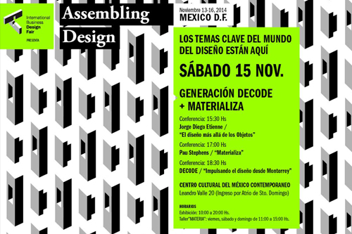 "As part of the events that take part of the International Business Design Fair (IBDF) during the AMD, JD will give the lecture ""Design Beyond Objects"" where he presents his approach to design, process and experimentation in his works.     Saturday 15 Nov. 3:30 PM   Centro Cultural Mexico Contemporáneo   Leandro Valle 20 (Ingreso por Atrio Santo Domingo)   Centro Histórico de la Ciudad de México   Event"