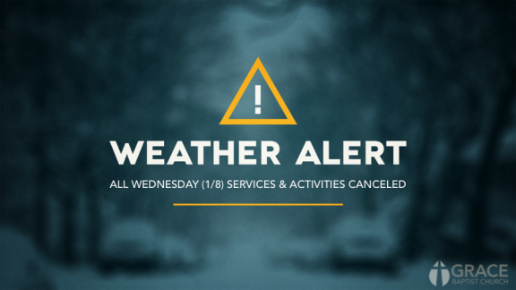 Wednesday Services Canceled — Grace Baptist Church | Anderson, IN