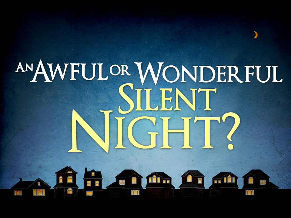 awful-or-wonderful-silent-night-1