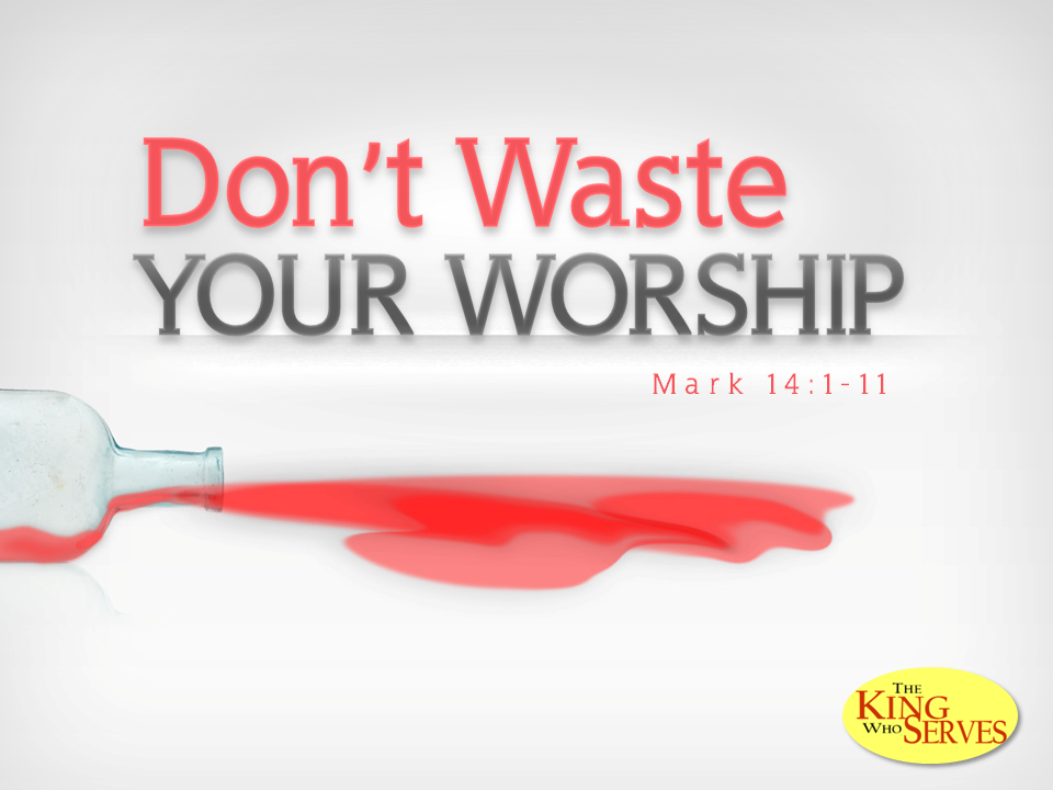 dont-waste-your-worship
