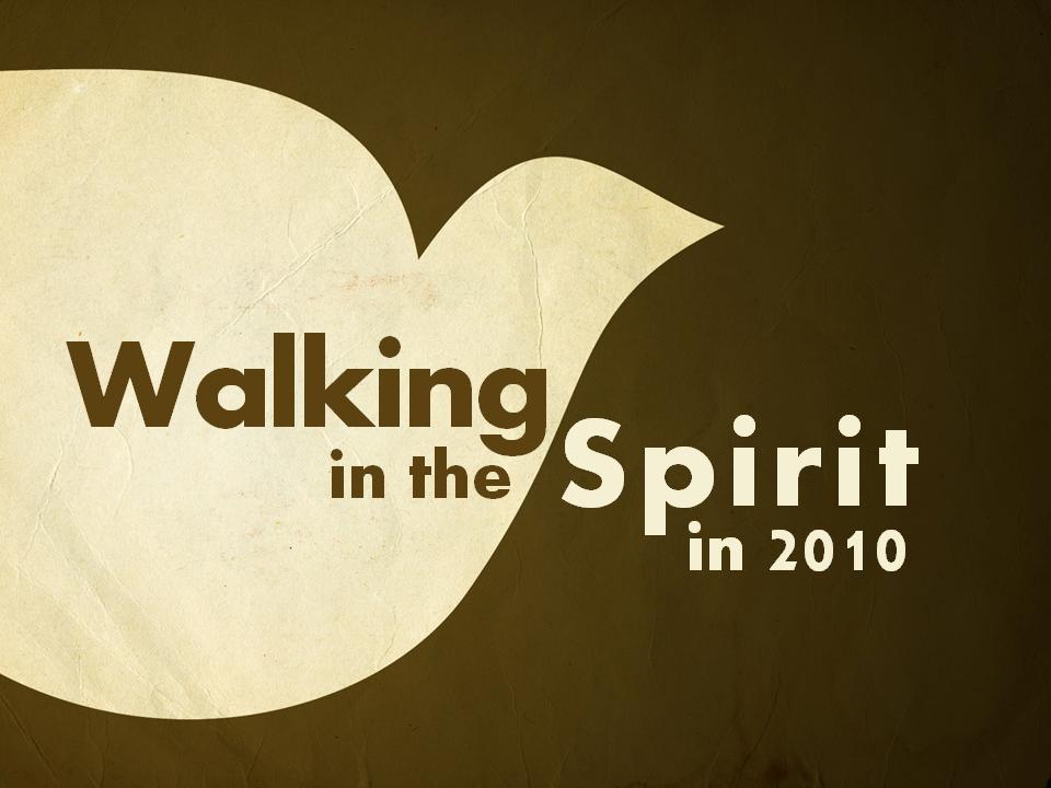 walking-in-the-spirit-in-2010