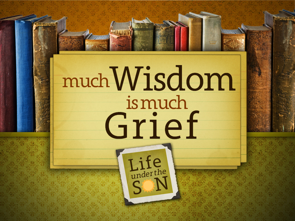 much-wisdom-is-much-grief
