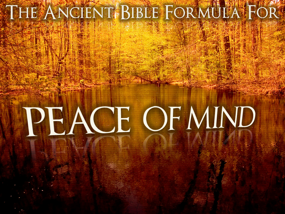 5-16-10-the-ancient-bible-formula-for-peace-of-mind