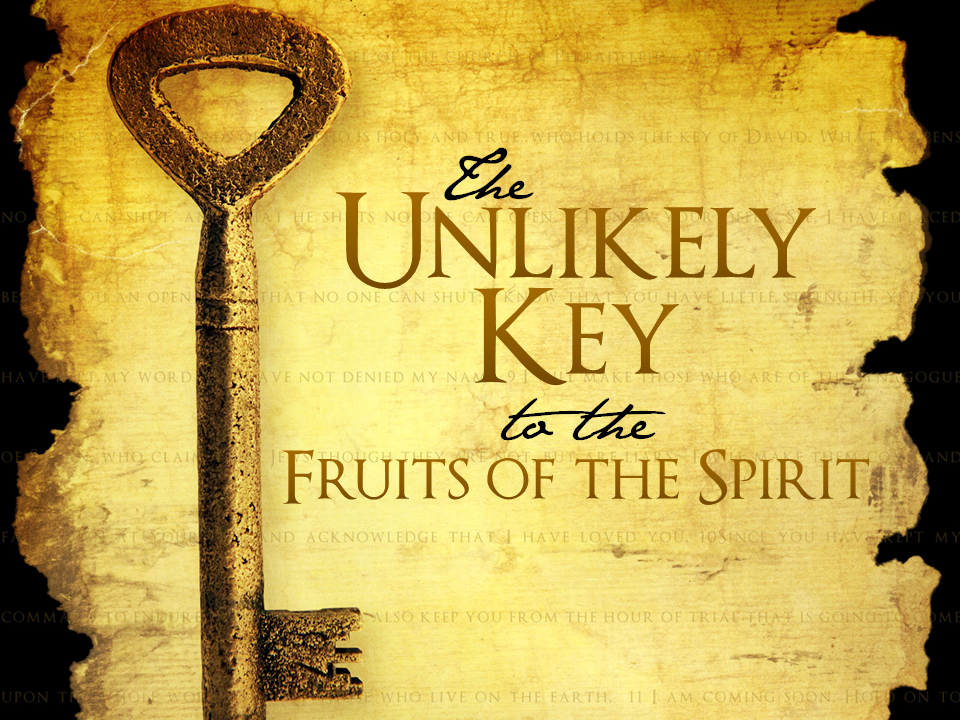 11-14-10-the-unlikely-key-to-the-fruit-of-the-spirit