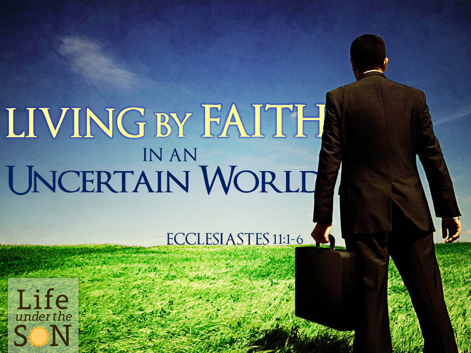 living-by-faith-in-an-uncertain-world