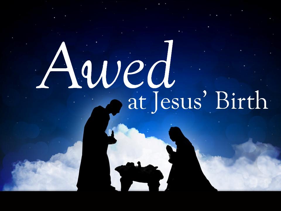 awed-at-jesus-birth