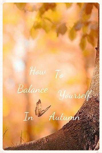 How to balance yourself in Autumn