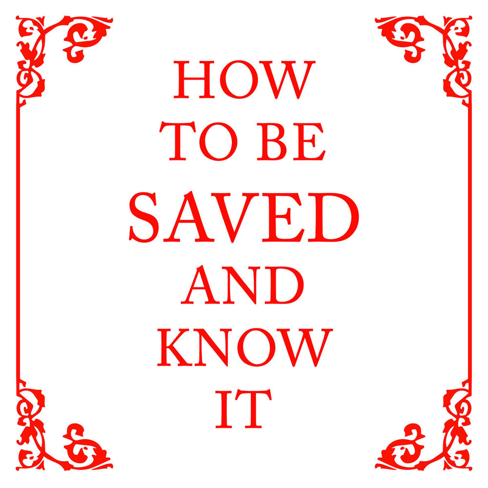 How To Be Saved And Know ItSchwerpunkt - Released: 28-OCT-2014Catalogue: IHMR VIIFormat: Tape, Digital