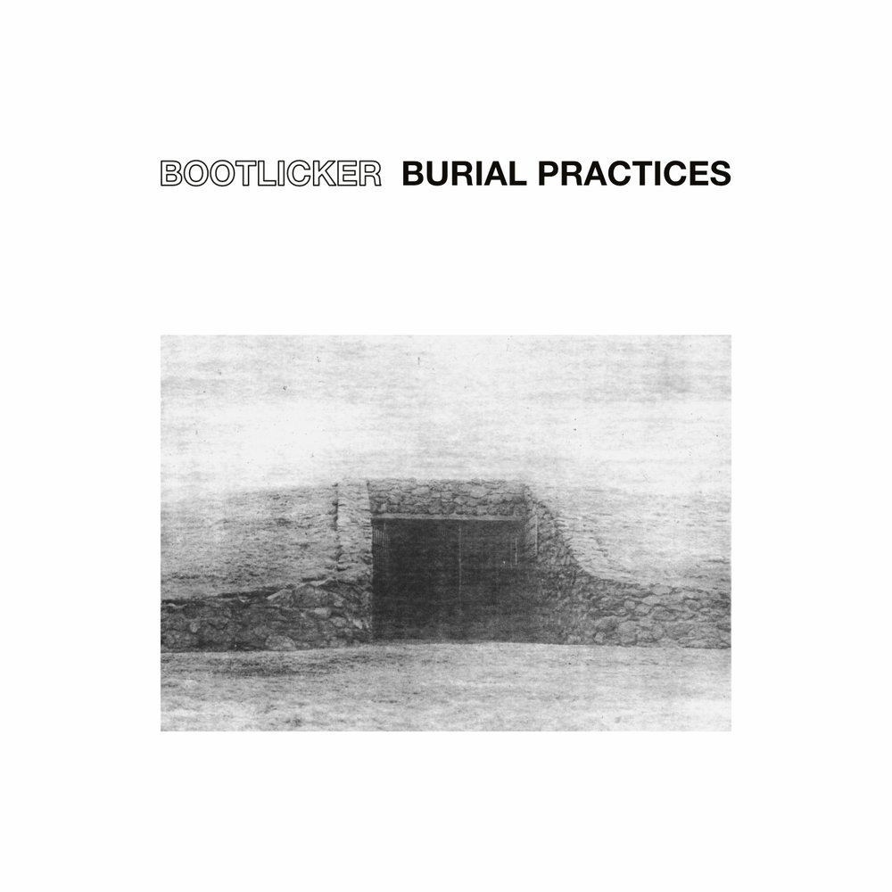 Burial PracticesBootlicker - Released: 6-JUL-2018Catalogue: IHMR XIXFormat: Tape, Digital