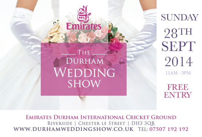 Durham Wedding Show - Sunday 28th September