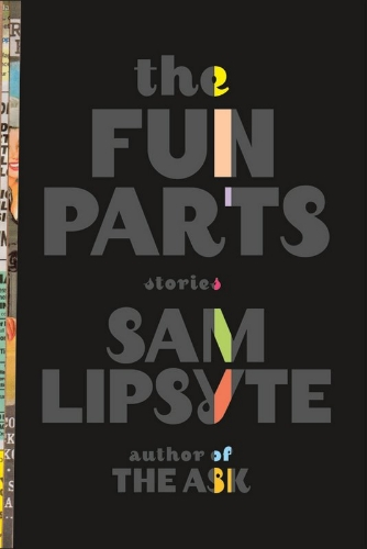 the-fun-parts-sam-lipsyte-cover-030413-marg.jpg