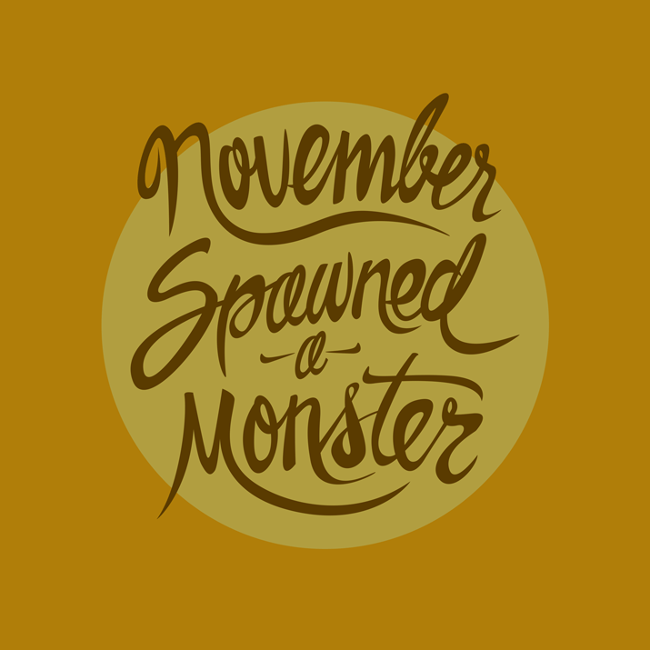 November-Spawned-a-Monster-715.png