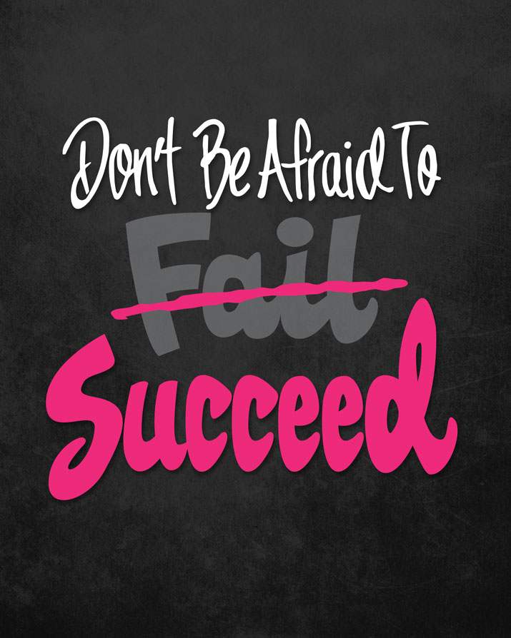 Dont-Be-Afraid-to-Succeed-715.jpg
