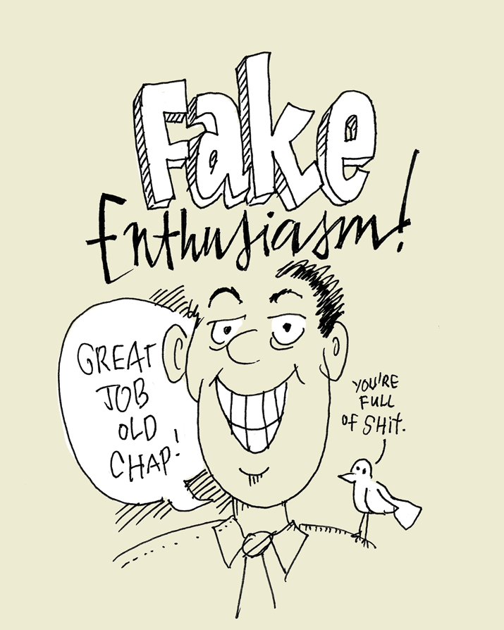 Fake Enthusiasm