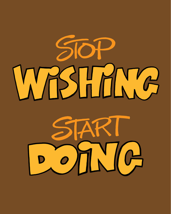 121012-stop-wishing-start-doing.jpg