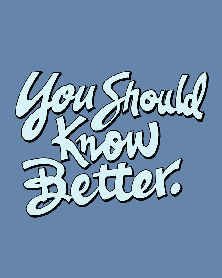 You-Should-Knew-Better.png