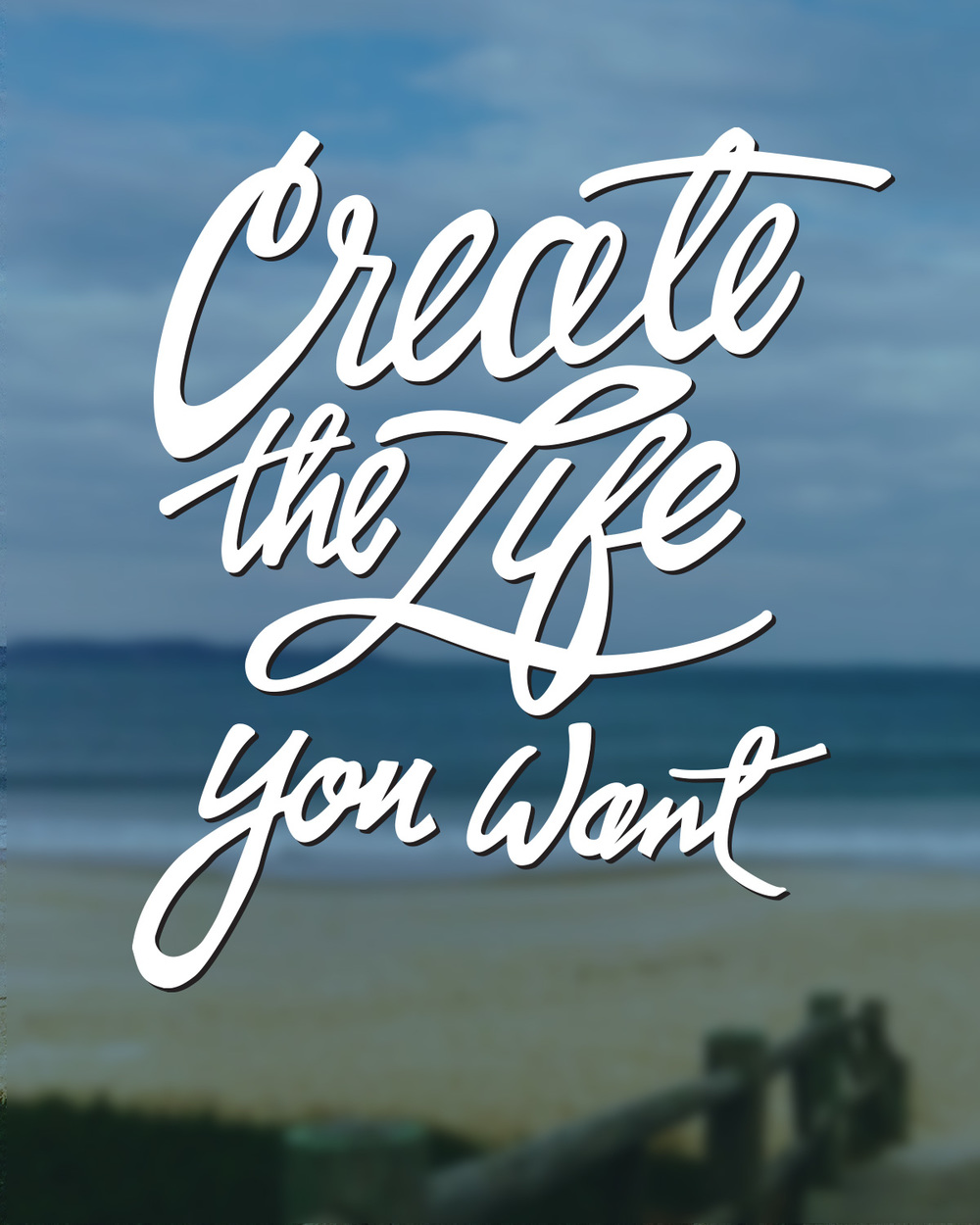 Create-the-life-you-want-hires-final.jpg
