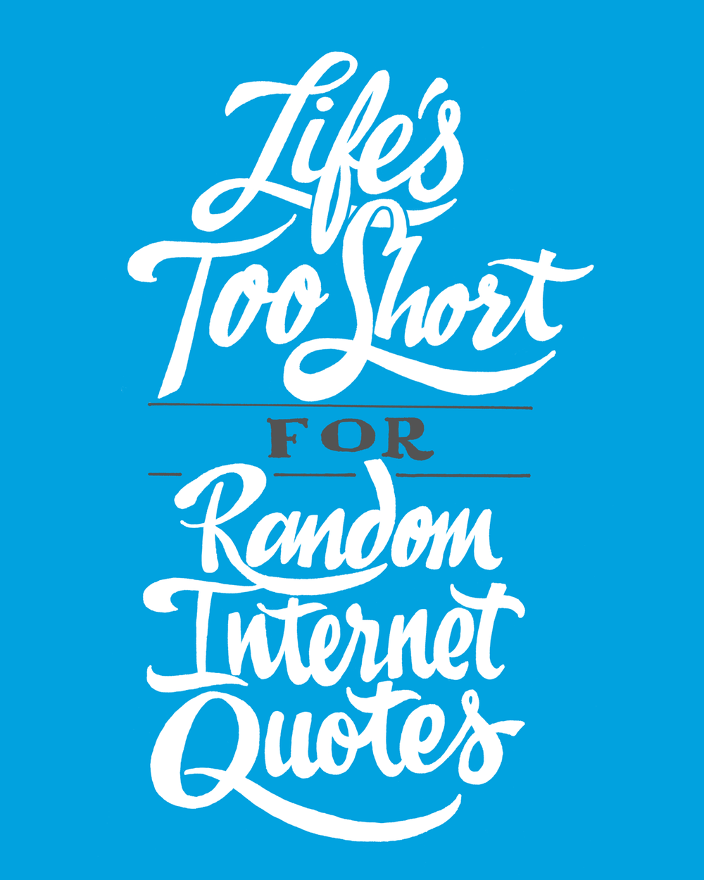 lifes too short for internet quotes