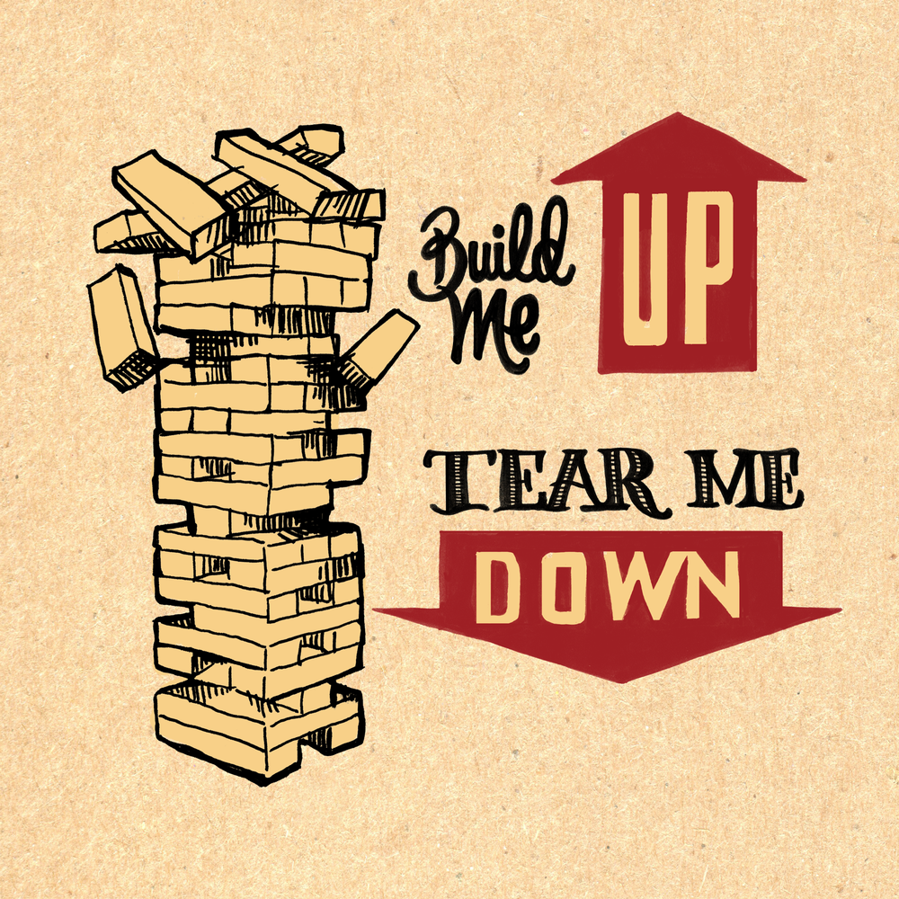 build me up tear me down