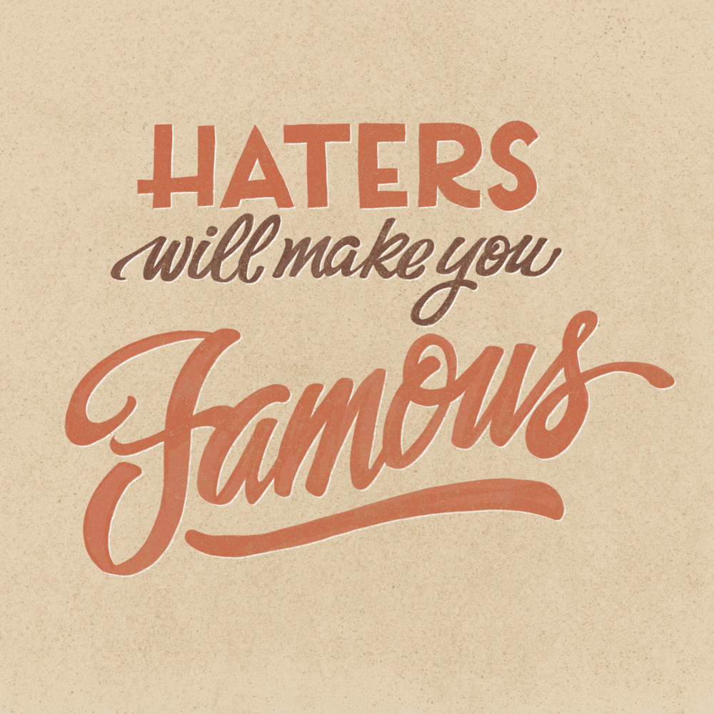 haters will make you famous by john suder.png