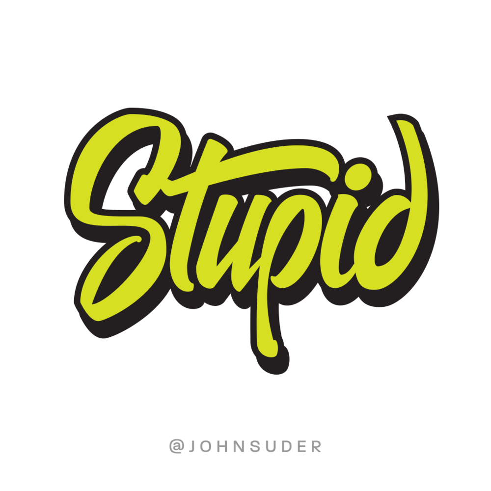 stupid by john suder.png