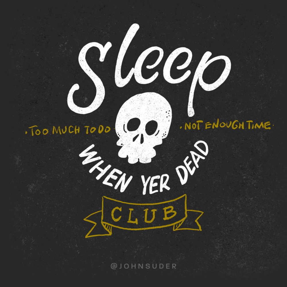 sleep when yer dead club by john suder.png