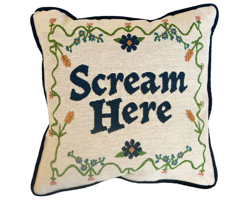 Scream Pillow - Instead of screaming into all your pillows, now you can save all the screams for just this one. We are all tired and sad and the government is at least partially responsible. This is a pillow I designed to help let it all out.
