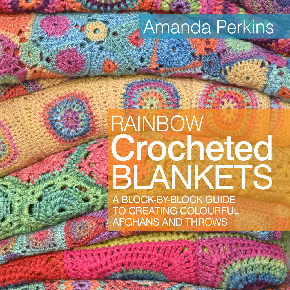 Amanda Perkins: Amanda's new book Rainbow Crocheted Blankets, featuring 10 innovative, exciting crochet blanket patterns.