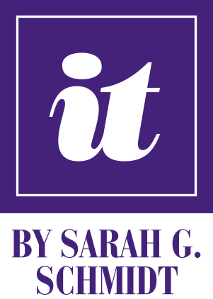 IT BY SARAH G. SCHMIDT