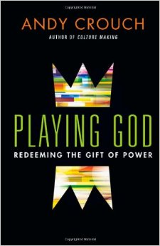 playing God by andy crouch.jpg