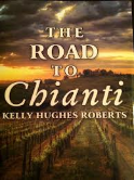 """The Road to Chianti"" by Kelly Hughes Roberts $12.99"