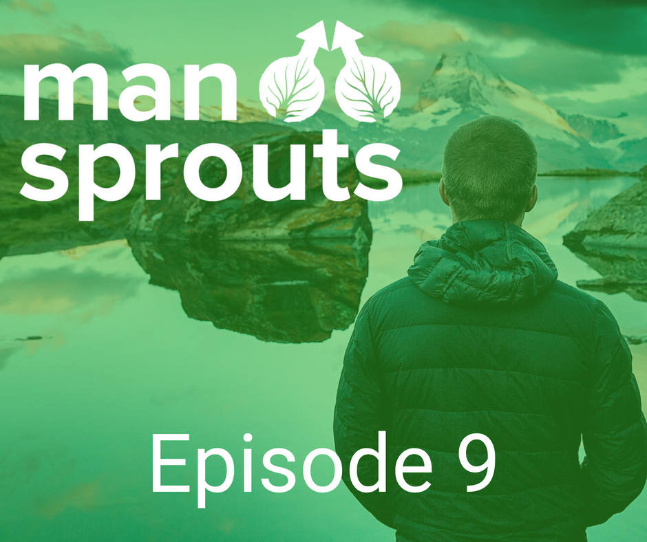 episode 9 man sprout podcast developing gravitas and confidence
