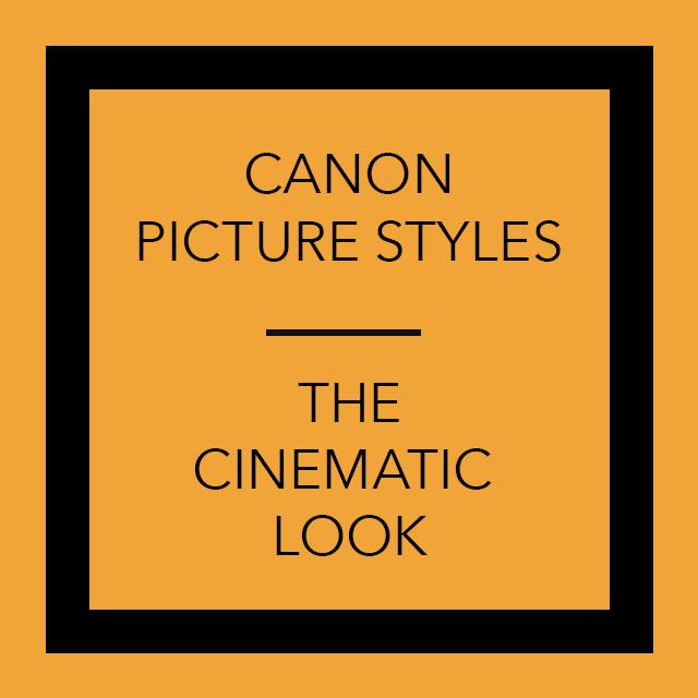 Canon picture styles - The cinematic look    — Dan Lambourne
