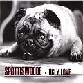 SPOTTISWOODE      UGLY LOVE (1999)