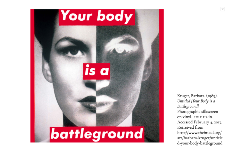 The image above is pinned to my laboratory bench and continues to inspire my work.  Barbara Kruger created this image for the Women's March in 1989 to protest a wave of anti-abortion laws contesting the 1972 Roe v. Wade Supreme Court decision.  Iconic, stark, and bold, this image speaks to the role of media in politics.  Utilizing the language of tabloids, being authoritative, direct and sensational, Kruger reclaims commercial aesthetics for the use of cultural critique.  In a similar vein, I aim to use the language and tools of science and technology to make a provocation on who owns the decision making rights on the female body.