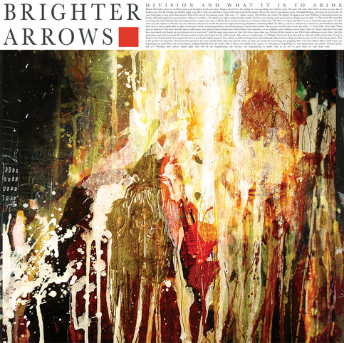BRIGHTER ARROWS- DIVISIONS AND WHAT IT IS TO ABIDE 10""