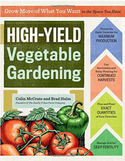 Our New Book: High-Yield Vegetable Gardening: Grow More of What You ...
