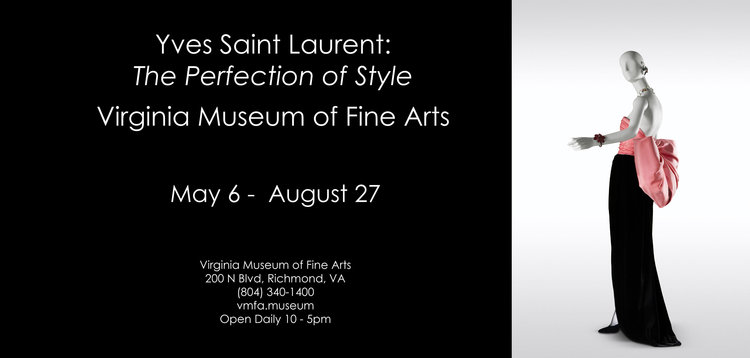 Perfection of Style opened May 6 at the Virginia Museum