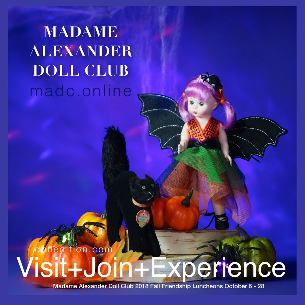 Madame Alexander Doll Club - 2018 FALL FRIENDSHIP LUNCHEONS OCTOBER 6 - 28