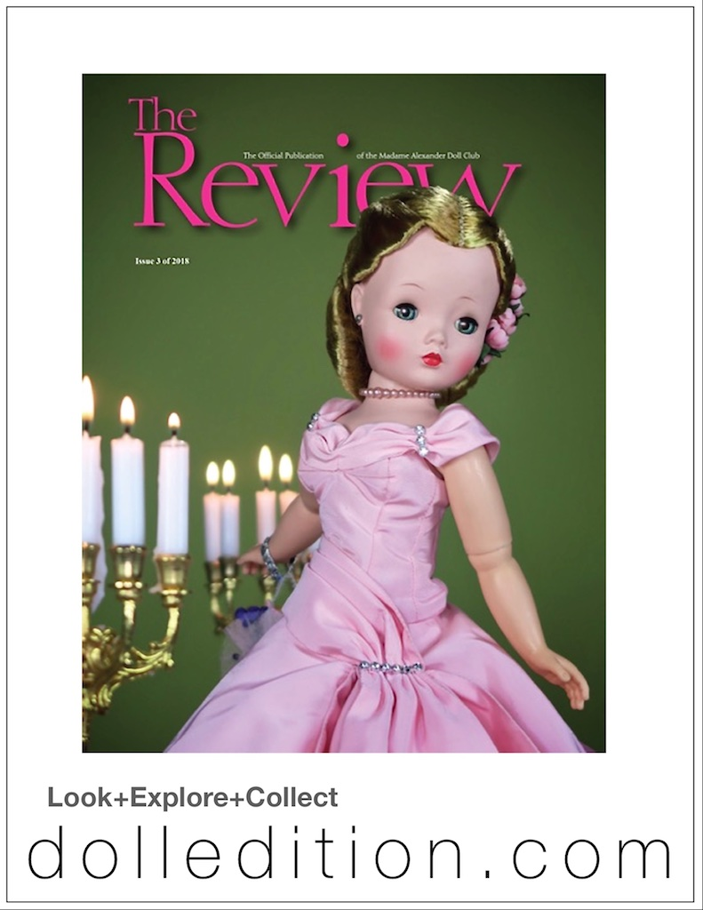 The Review - The Official Publication of theMADAME ALEXANDER DOLL CLUBThe Review - Covers for Issue 1, and issues 2A & 2B of 2018The Review - Cover for Issue 3 of 2018