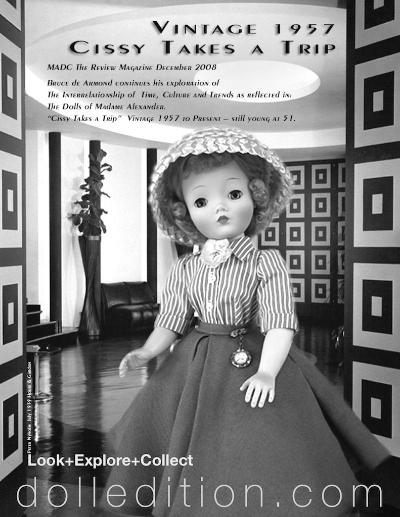 "The FAO catalog created the nickname ""Cissy Takes a Trip"" for this doll, and used other Cissy's over the years for their Cissy trunk sets by the same name. The Alexander Doll Company 1957 company catalog created the nickname "" For Any Summer Morning"" in their description of the doll. This, of course, creates a little confusion with collectors. The 1956 black and white houndstooth Cissy No. 2027, used for the FAO 1956 Cissy trunk set also is sometimes referred to as ""Cissy Takes a Trip."" OK, if you're still following, the 1957 FAO ""Cissy Takes a Trip"" description refers to the Cissy No. 2114 as a ""Bon Voyage"" outfit."