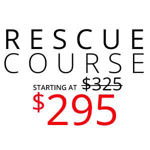 Rescue Course $325