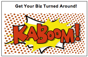 Get your biz turned around  kaboom.png