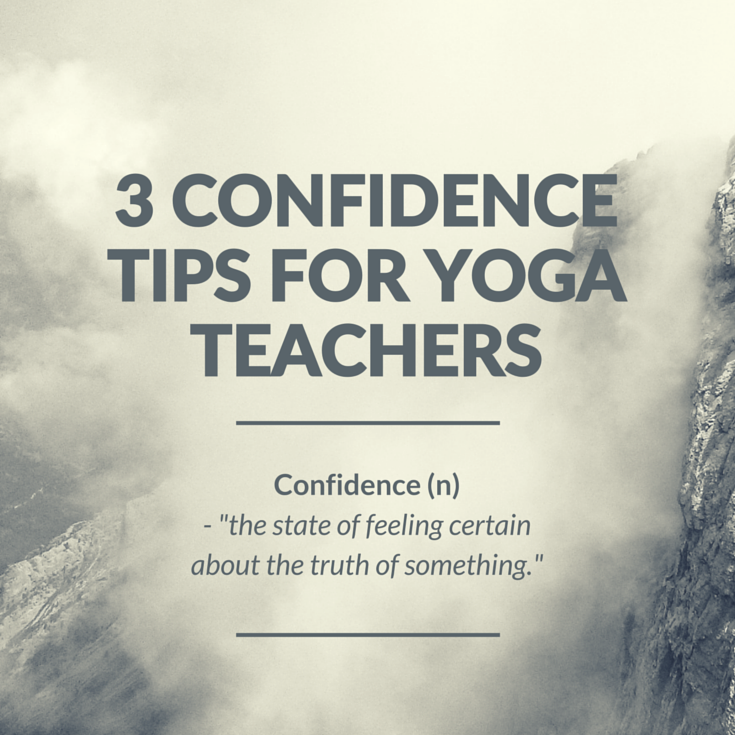 3 confidence tips for yoga teachers.png