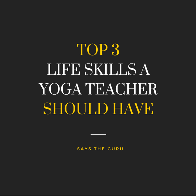 TOP 3 UNDERRATED SKILLS A YOGA TEACHER SHOULD.png